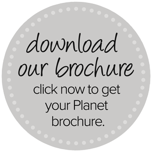 Download a Planet brochure today!