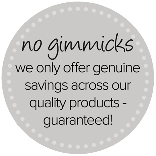 No Gimmicks - Genuine Savings Only!